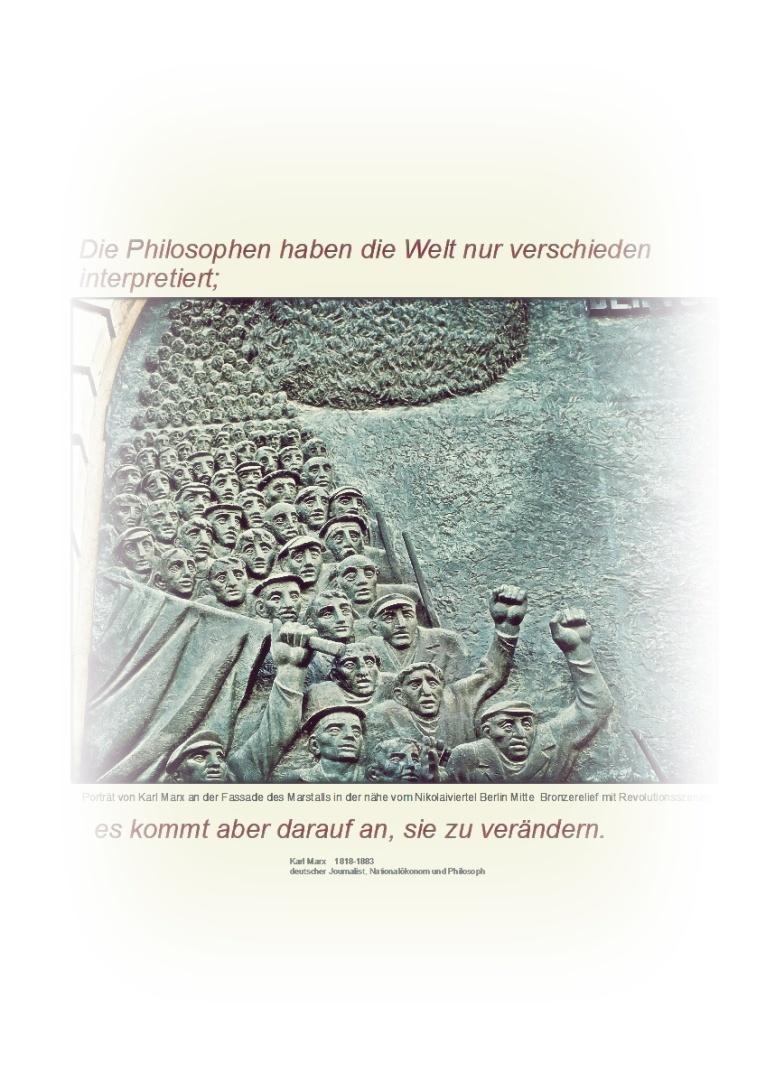 Die Philosophen haben die Welt nur verschieden interpretiert