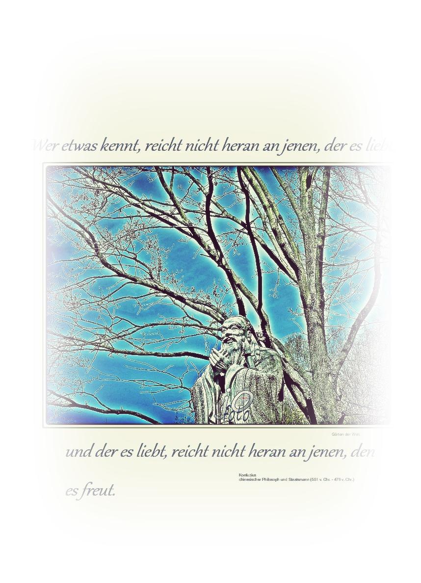 Wer etwas kennt, reicht nicht heran an jenen, der es liebt;